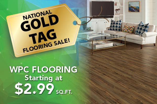 WPC flooring starting at $2.99 sq. ft. during our National Gold Tag Flooring Sale
